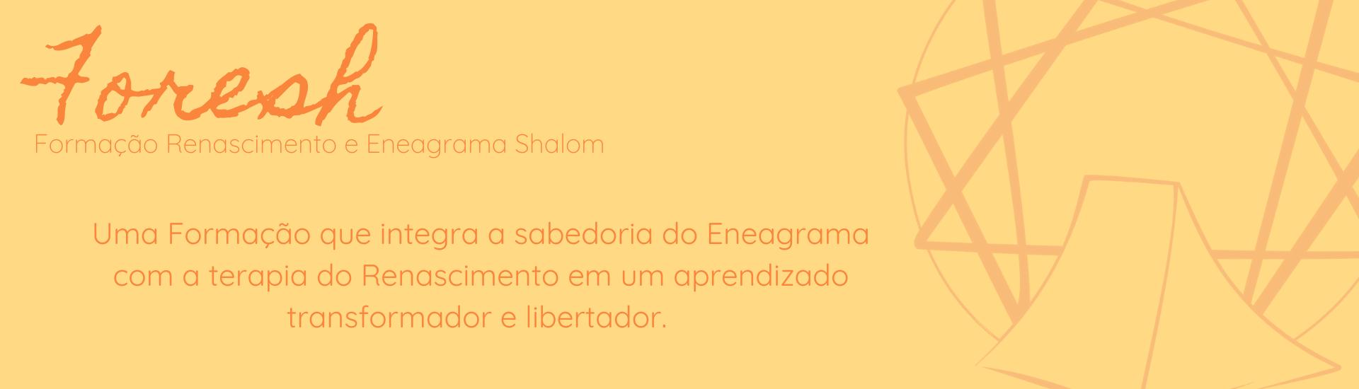 FORMAÇÃO RENASCIMENTO E ENEAGRAMA SHALOM